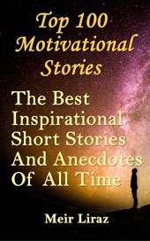 Top 100 motivational stories: the best inspirational short stories and anecdotes of all time