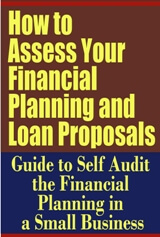 How to Assess Your Financial Planning and Loan Proposals