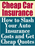 Brilliant Free Book Cheap Car Insurance Slash Your Auto Insurance