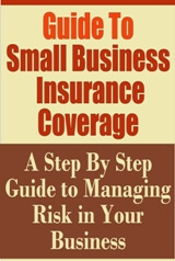 Guide to Small Business Insurance Coverage