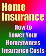 - How to Lower Your Homeowners Insurance Costs