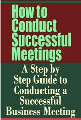 How to Conduct Successful Meetings