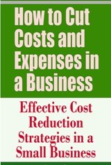 How to Cut Costs and Expenses in a Business