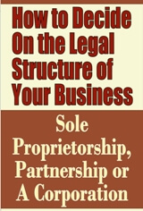 How to Decide on the Legal Structure of Your Business