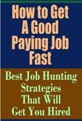 How to Get a Good Paying Job Fast