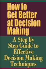 How to Get Better at Decision Making