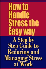 How to Handle Stress the Easy way
