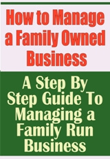 How to Manage a Family Owned Business