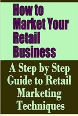 How to Market Your Retail Business