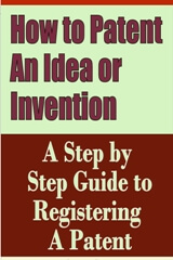 How to Patent an Idea or Invention