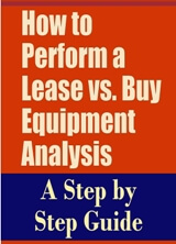 How to Perform a Lease vs. Buy Equipment Analysis