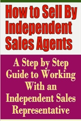 How to Sell By Independent Sales Agents