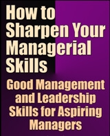 How to Sharpen Your Managerial Skills, effective management skills pdf
