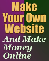 Make Your Own Website And Make Money Online