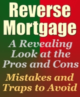 Reverse Mortgage - A Revealing Look at the Pros and Cons