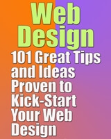 Web Design: 101 Great Tips and Ideas