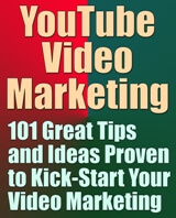 YouTube Video Marketing - 101 Great Tips and Ideas